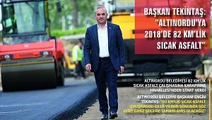 Başkan Tekintaş'tan Altınordu'ya 82 kilometre asfalt sözü